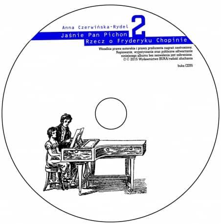 Jaśnie Pan Pichon. Rzecz o Fryderyku Chopinie CD2