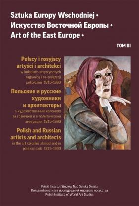 Sztuka Europy Wschodniej • Искусство Восточной Европы • Art of the East Europe • Tom 3