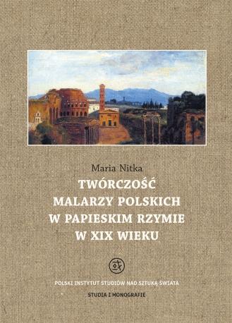 Twórczość malarzy polskich w papieskim Rzymie w XIX wieku