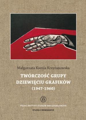 Twórczość grupy Dziewięciu Grafików (1947 - 1960)