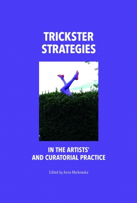 Trickster Strategies in the Artists' and Curatorial Practice