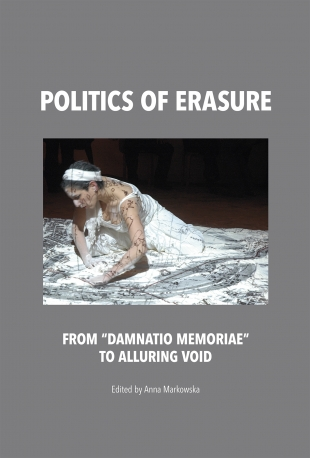 "Politics of erasure from ""damnatio memoriae"" to alluring void"