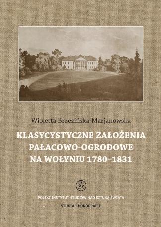 Klasycystyczne założenia pałacowo-ogrodowe na Wołyniu 1780–1831