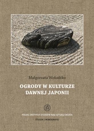 Ogrody w kulturze dawnej Japonii (Gardens in the culture of old Japan)
