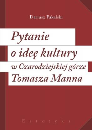 Pytanie o ideę kultury w Czarodziejskiej górze Tomasza Manna