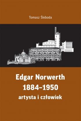 Edgar Norwerth 1884–1950 artysta i człowiek