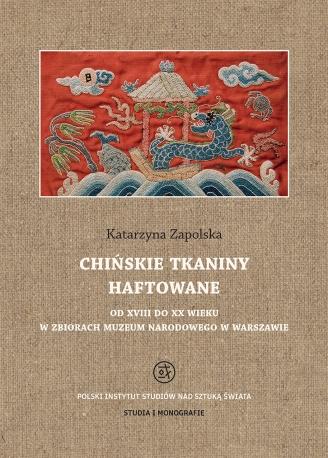 Chińskie tkaniny haftowane od XVIII do XX wieku w zbiorach Muzeum Narodowego w Warszawie