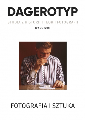 DAGEROTYP. Studia z historii i teorii fotografii, rr 1 (25) / 2018