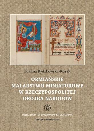 Ormiańskie malarstwo miniaturowe w Rzeczypospolitej Obojga Narodów