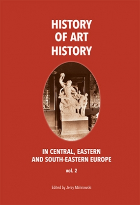 THE HISTORY OF ART HISTORY IN CENTRAL, EASTERN AND SOUTH-EASTERN EUROPE. Vol. 2