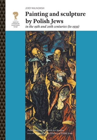 Painting and sculpture by Polish Jews in the 19th and 20th centuries (to 1939)