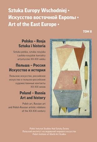 Sztuka Europy Wschodniej • Искусство восточной Европы • Art of the East Europe • Tom 2