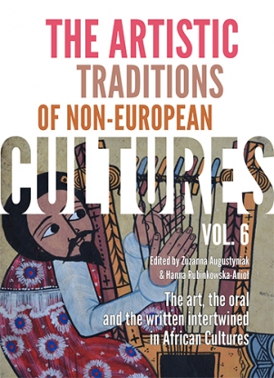 The Artistic Traditions of Non-European Cultures, vol. 6: The art, the oral and the written intertwined in African Cultures