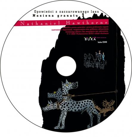 Opowieści z zaczarowanego lasu. NASIONA GRANATU CD1