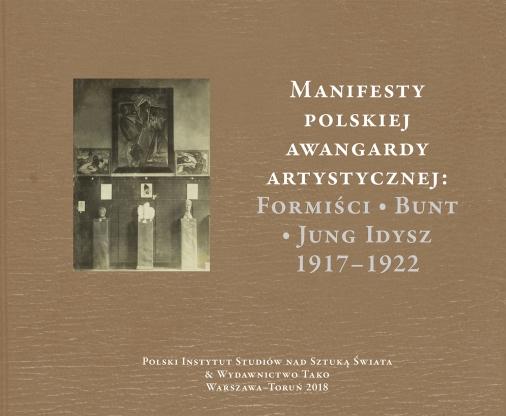 Manifesty polskiej awangardy artystycznej: Formiści – Bunt – Jung Idysz 1917–1922
