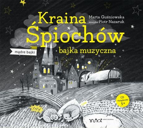 Kraina Śpiochów  bajka muzyczna wyd.2