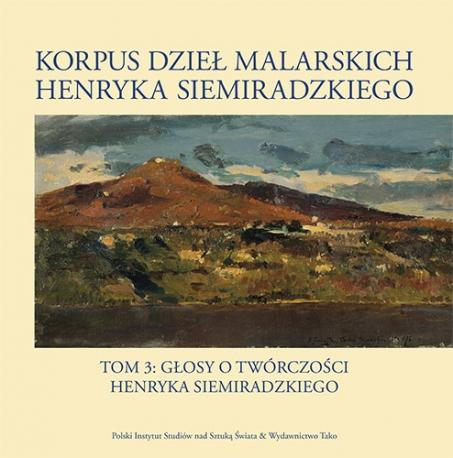 Korpus dzieł malarskich Henryka Siemiradzkiego, t. 3