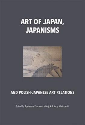 Art of  Japan, Japanisms and Polish-Japanese Art Relations