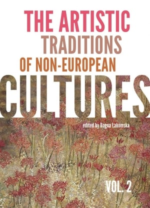 THE ARTISTIC TRADITIONS OF NON-EUROPEAN CULTURES, VOL. 2