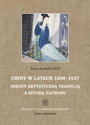 Chiny w latach 1898–1937. Między artystyczną tradycją a sztuką Zachodu