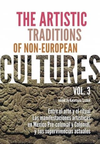 The Artistic Traditions of Non-European Cultures, vol. 3: Entre el arte y el ritual
